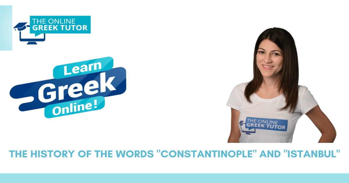 history-of-words-constantinople-istanbul